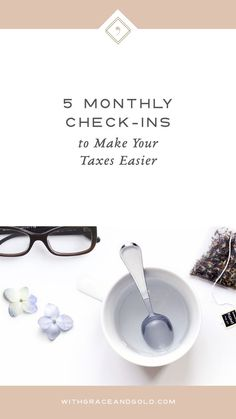 Make Tax Season Easier with 5 Monthly Check-ins for Your Small Business