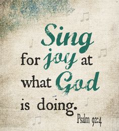 Pray that your family would sing for joy at what God is doing (Psalm 92:4).