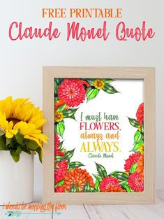 Free Claude Monet Quote Printables in two sizes and two formats. Features watercolor zinnias. Floral Printables, Free Printables, Printable Quotes, Printable Wall Art, Claude Monet Quotes, Zinnias, Paper Decorations, Mind Blown, Creative Art