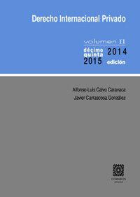 Derecho internacional privado / Alfonso-Luis Calvo Caravaca, Javier Carrascosa González.     15ª ed.     Comares, 2014