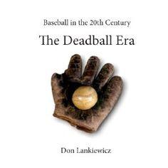 The Deadball Era (Baseball in the 20th Century) (Kindle Edition)  http://ruskinmls.com/pinterestamz.php?p=B005SWDNH2  B005SWDNH2