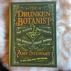 The Drunken Botanist by: Amy Stewart