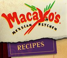 Macayo's Mexican Kitchen Recipes in Recipes, Restaurant Recipes