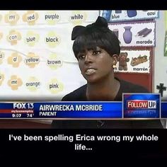 """I've been misspelling """"Erica"""" wrong my whole life. Now I know."""
