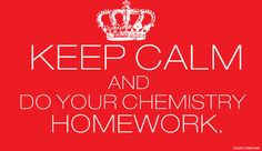 I can't keep calm when I am doing Chemistry though… http://sciencejokes.tumblr.com