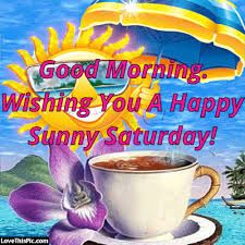 Enjoy some of the best animated gifs for Saturday. Have a blessed and happy weekend! Happy Saturday Quotes, Saturday Memes, Saturday Greetings, Good Morning Happy Saturday, Cute Good Morning Quotes, Good Day Quotes, Morning Greetings Quotes, Good Morning Picture, Morning Pictures