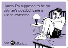 Team Bane - I'm so glad I'm not the only one! although that means I have to share him :(