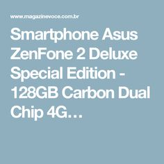 Smartphone Asus ZenFone 2 Deluxe Special Edition - 128GB Carbon Dual Chip 4G…