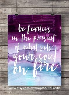 Be fearless in the pursuit of what sets your soul on fire - Hand lettered Printable wall art Motivational poster Quote Print Wall Prints art 16x20 print, easily resized to 8x10. MADE WITH LOVE ♥ ____________________________ Print as many times as you like, fine for personal and small commercial use. -------------------------------------------------------------------------------------- After payment is confirmed you will be taken to the download page, and an email will be sent to you with…
