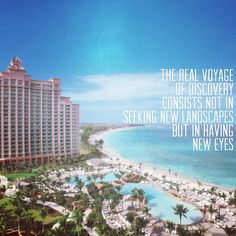 Quote by Marcel Proust. Picture taken at The Reef Atlantis