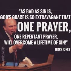 """One repentant prayer will overcome a lifetime of sin!"""
