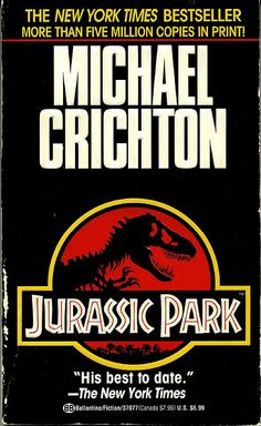 """""""Jurassic Park"""" by Michael Crichton [1990] - i was scared of this movie"""