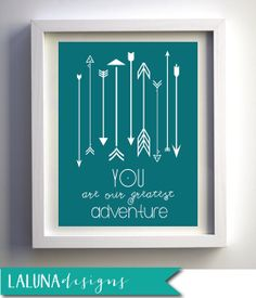 You Are our Greatest Adventure Nursery Art, Arrow Print, Arrow Wall Art, Arrows Nursery Art, DIY Printable