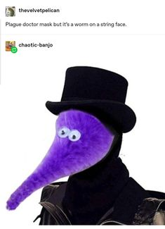 Plague doctor mask but it's a worm on a string face. Funny Cute, The Funny, Hilarious, Dankest Memes, Funny Memes, History Memes, Me Too Meme, Thats The Way, Funny Pins