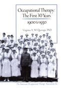 Occupational Therapy History: The First 30 Years, 1900 to 1930