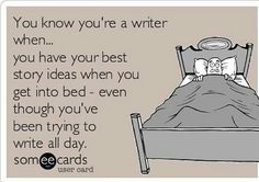Writing truths. You know you're a writer when....