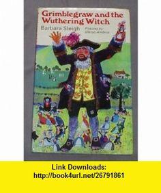 Grimblegraw  Wuthering Witch (9780340221662) Barbara Sleigh, G. Ambrus , ISBN-10: 0340221666  , ISBN-13: 978-0340221662 ,  , tutorials , pdf , ebook , torrent , downloads , rapidshare , filesonic , hotfile , megaupload , fileserve