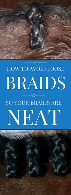 How to Avoid Loose Braids so Your Braids are NEAT
