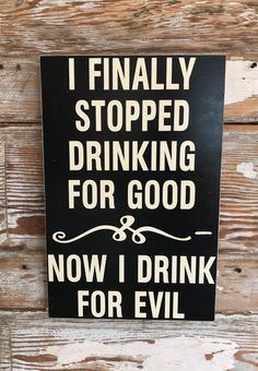 Funny Wood Signs Diy Quotes Ideas For 2019 Wine Signs, Beer Signs, Sign Quotes, Funny Quotes, Humor Quotes, Funny Wine Sayings, Bar Quotes, Hilarious Sayings, Sign Sayings