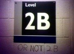 The 23 Most Hilarious Sign Improvements Of All Time. Level 2B . . . or not 2B.