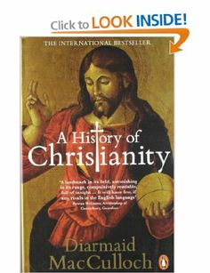 A History of Christianity: The First Three Thousand Years | Diarmaid MacCulloch