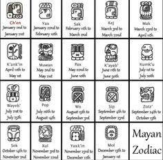 Mayan Zodiac for more info---   http://www.in5d.com/mayan-zodiac-symbols-and-names.html