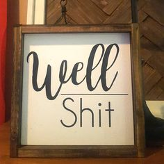 Well SHIT Little bathroom humor for you and/or your guests. Can also be used in other area around your home! Each piece of wood is unique and one of a kind, so no two signs will look the same! I love the grain and knots in wood and try to add little touches to each piece.