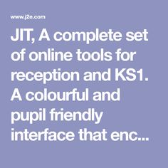 JIT, A complete set of online tools for reception and KS1. A colourful and pupil friendly interface that encourages creativity in lessons.