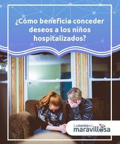 ¿Cómo beneficia conceder deseos a los niños hospitalizados?  Llevar a cabo #programas de conceder deseos a los niños #hospitalizados conlleva numerosos #beneficios para ellos... ¡Descúbrelos!  #Psicologíaclínica
