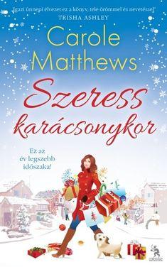 Carole Matthews: Szeress karácsonykor