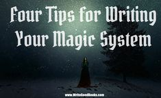 "It's hard to come up with a ""new"" magic system, but whether your create your own, or borrow from others, strive to make it original and realistic."