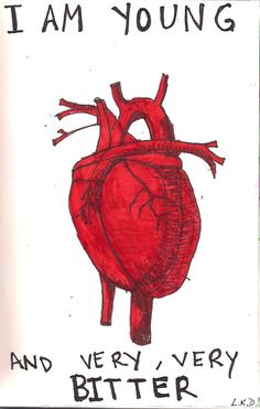 I like this cuz it has an anatomical heart (we all know how much I love those) and it says things that are very true...