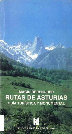 Búscalo en http://absys.asturias.es/cgi-abnet_Bast/abnetop?ACC=DOSEARCH&xsqf01=rutas+asturias+magin+berenguer