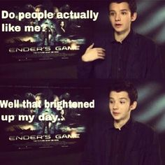"""Do people actually like me? Well that brightened my day..."" :) Yes Asa, people actually like you ;)"