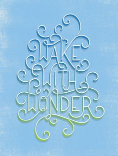 'Wake with wonder' by Lauren Hom on TypographyServed