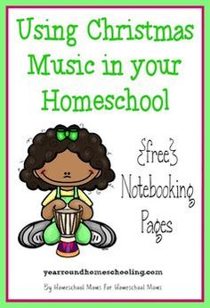 Using Christmas Music in your Homeschool + {free} Notebooking Pages -