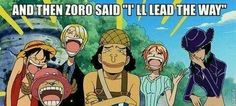 """And then Zoro said """"I'll lead the way"""", funny, text, Chopper, Luffy, Sanji, Usopp, Nami, Robin, laughing; One Piece"""