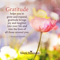 Gratitude helps you to grow and expand by Eileen Caddy
