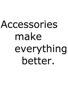 makeover your closet without having to try on outfit after outfit, instead add great accessories. amberkane.com