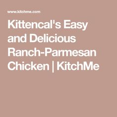 Kittencal's Easy and Delicious Ranch-Parmesan Chicken | KitchMe