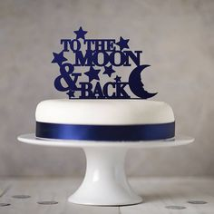 To The Moon And Back Cake Topper by SophiaVictoriaJoy on Etsy