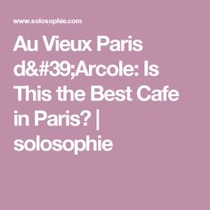 Au Vieux Paris d'Arcole: Is This the Best Cafe in Paris? | solosophie