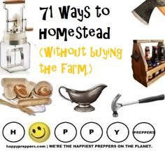 71 WAYS TO BE A HOMESTEADER (without having a farm). Preppers yearn for the down-home kind of self-reliance that our great grandparents took for granted. Self sufficiency begins at home one project at a time. So start thinking of old fashioned ways of doing things! Here is a list of homesteading basics for preppers to learn and try: http://www.happypreppers.com/homesteading.html