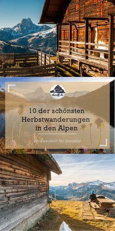 Wir stellen unsere liebsten Herbstwanderungen in den Alpen vor - ideal, um bei kürzer werdenden Tagen Vitamin-D und gute Laune zu tanken!