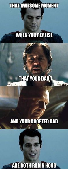 When you realise...Superman's fathers were both Robin Hood!