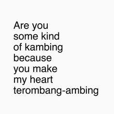 Quotes Rindu, Quotes Lucu, Quotes From Novels, Tumblr Quotes, Cute Quotes, Funny Quotes, Teasing Quotes, Pick Up Line Jokes, Cheesy Lines
