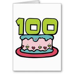 100 Year Old Birthday Cake Greeting Cards Greetings