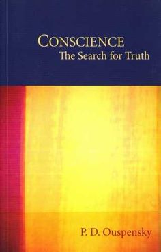 P.D. Ouspensky - Conscience - The Search for Truth