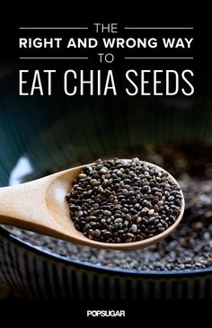 Make sure you know what's right and wrong before you eat chia!