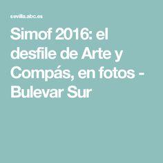 Simof 2016: el desfile de Arte y Compás, en fotos - Bulevar Sur